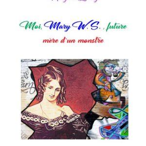 Moi, Mary W.S., future mère d'un monstre