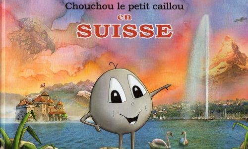 Chouchou le petit caillou en Suisse